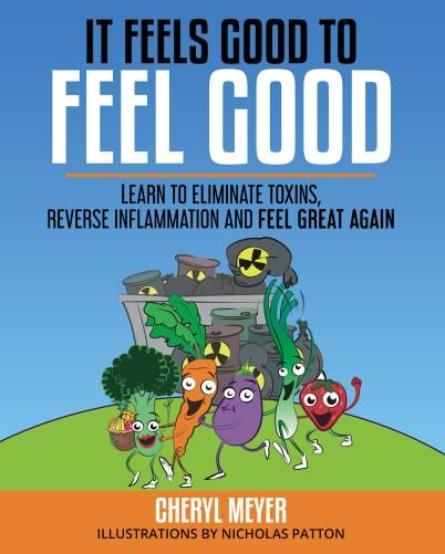 It Feels Good to Feel Good, Cheryl Meyer