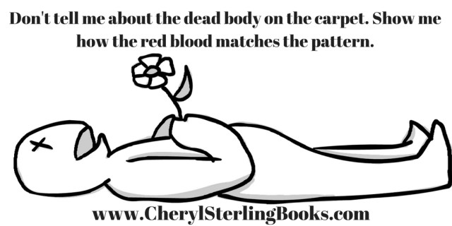 Don't tell me about the dead body on the carpet. Show me how the red blood matches the pattern.