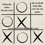 Fill in the holes of your story. My first draft looks like a tic-tac-toe game.