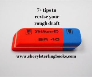 7+ tips to revise your rough draft and take your book to the next level. www.cherylsterlingbooks.com