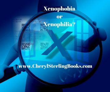 Writers suffer from both xenophobia and xenophilia.