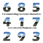 Use numerology to define fictional character traits. Learn more at www.cherylsterlingbooks.com