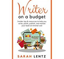 Book review:Writer on a Budget: Insider tips and resources to help you write, polish, publish, and market your book at minimal cost