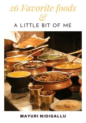 26 Favorite Foods and A Little Bit of Me, is a stroll down memory lane, sharing the author's favorite foods & the moments associated with each.