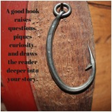 The opening hook raises questions, piques curiosity, and draws the reader deeper into your story.