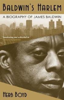 Baldwin's Harlem - A Biography of James Baldwin