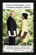 Colin Powell and Condoleezza Rice - Foreign Policy, Race, and the New American Century
