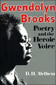Gwendolyn Brooks - Poetry and Her Heroic Voice