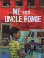 Me and Uncle Romie - A Story Inspired by the Life and Art of Romare Bearden
