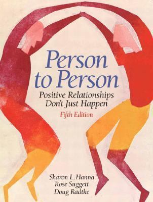 Person to Person - Positive Relationships Don't Just Happen - BF637.C45 H32 2008