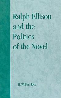 Ralph Ellison and the politics of the novel