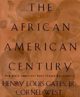 The African-American Century - How Black Americans Have Shaped Our Country