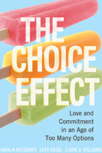 The choice effect [electronic resource] - love and commitment in an age of too many options