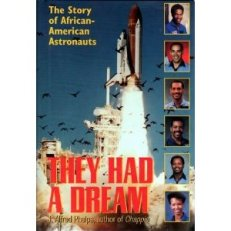The Had a Dream - The Story of African American Astronauts