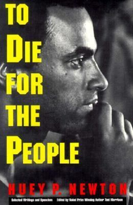 To Die for the People - The Writings of Huey P. Newton