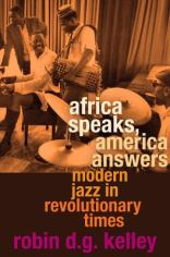Africa Speaks, America Answers: Modern Jazz in Revolutionary Times | Chesnutt Library - New Books Display - May 2013