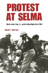 Protest at Selma - Martin Luther King, Jr., and the Voting rights act of 1965