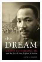 The Dream - And the Speech That Inspired a Nation