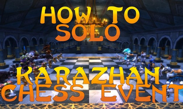 How To Solo The Chess Event In Karazhann (Alliance) – World Of Warcraft Boss Solo Tutorial