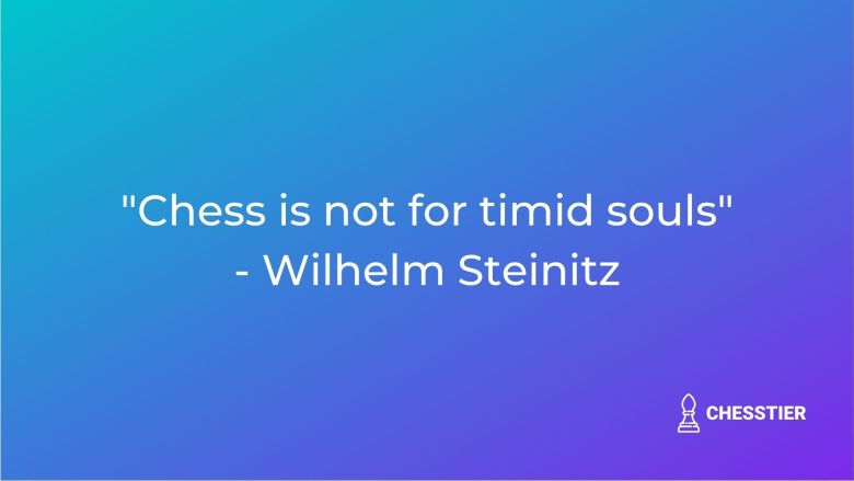 chess quote wilhelm steinitz