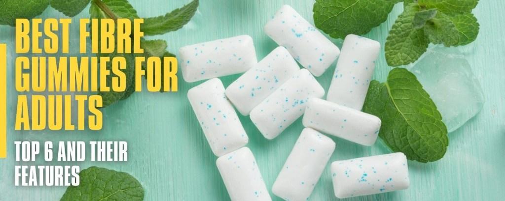 Best Fibre Gummies For Adults