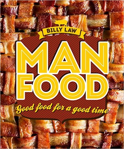 Man food cookbook winner man food by billy law a popular blogger and photographer from australia forumfinder Image collections