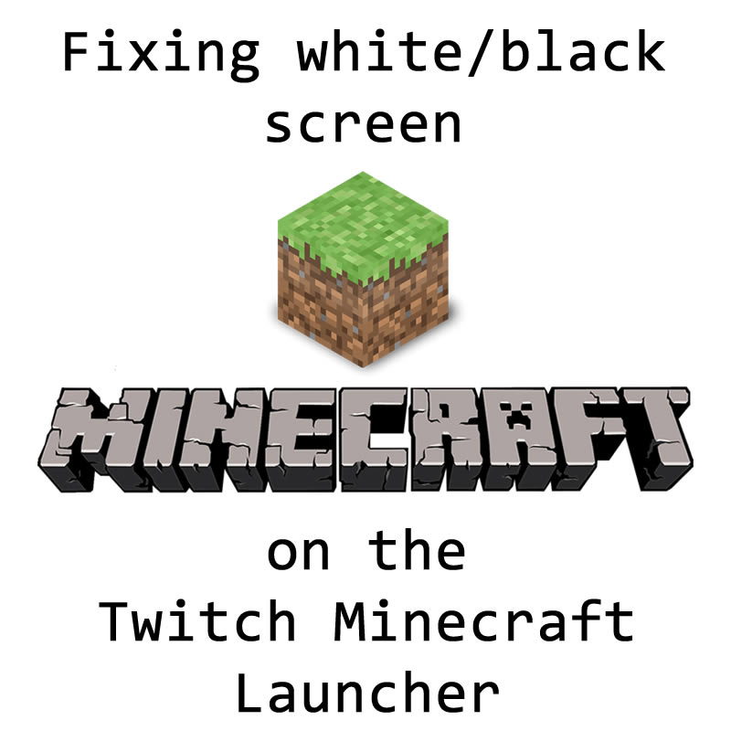 Fixing Twitch Minecraft Launcher only showing white or white