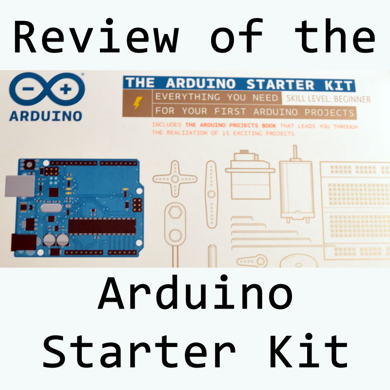Review of the Arduino Starter Kit - The Chewett blog