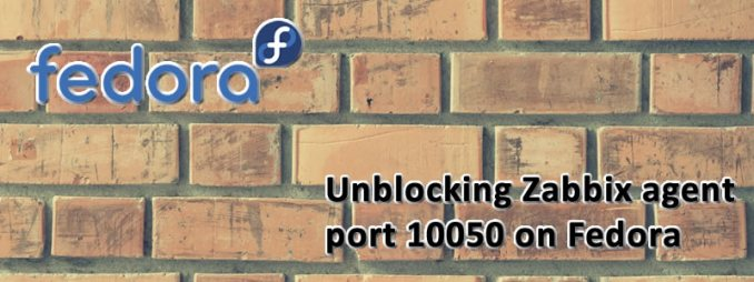 Unblocking Zabbix agent port 10050 on Fedora - The Chewett blog