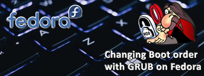 Changing boot order with GRUB on Fedora - The Chewett blog