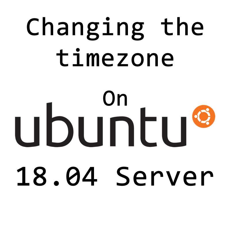 How to set the Timezone on Ubuntu 18 04 Server - The Chewett