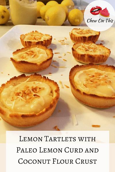 Lemon Tartlets with Paleo Lemon Curd and Coconut Flour Crust
