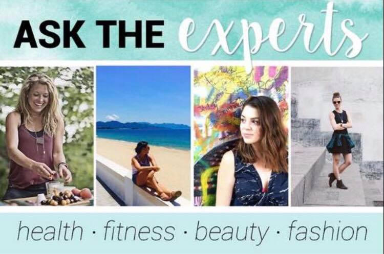 Ask the experts; health, fitness, beauty, fashion