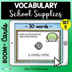 30 mots de vocabulaire : les fournitures scolaires en anglais avec les boom cards - écoute et écris