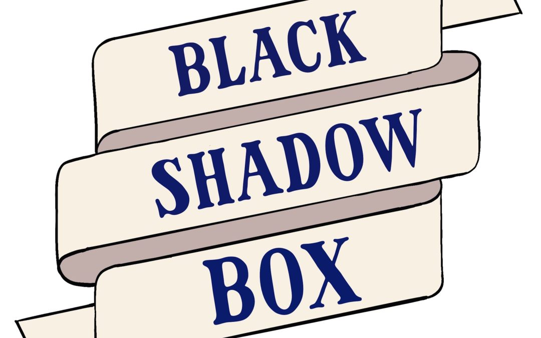 Launching The Black Shadow Box | An educational database about Black artists from the past and present.