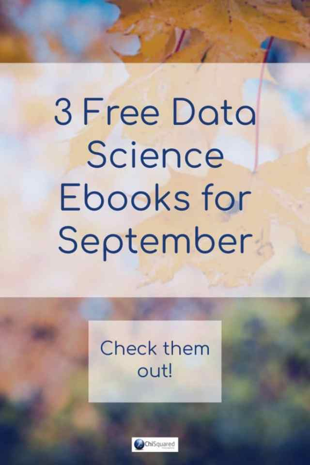 Check out these three free Data Science Ebooks for September. #statistics #datascience #dataviz