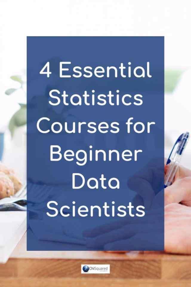 4 Essential Statistics Courses for Beginner Data Scientists #statisticscourses #statistics #datascience