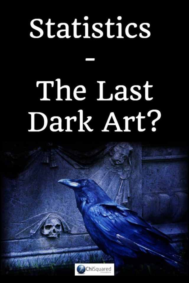 Statistics - the last dark art? #statistics