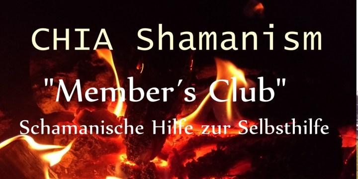 """CHIA """"Member´s Club"""" – Schamanische Hilfe, Unterstützung, uvm."""