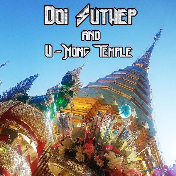 Doi Suthep and U-Mong Temple