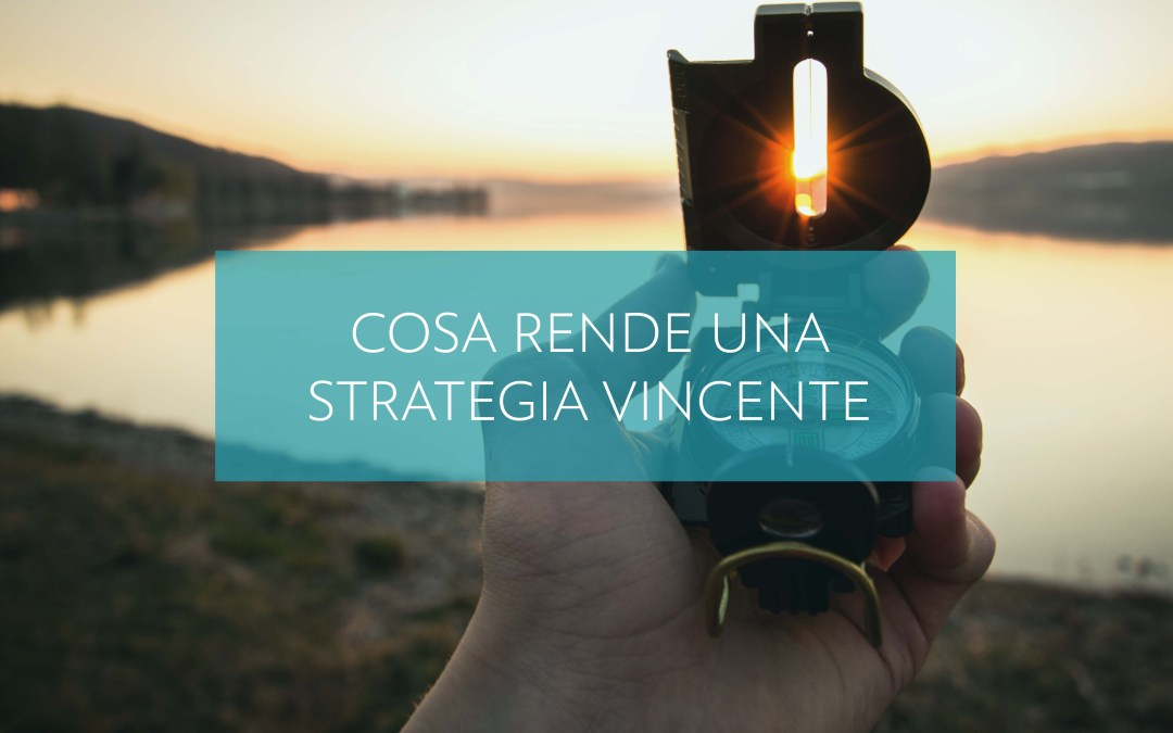 Cosa rende una strategia vincente