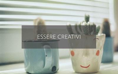 Essere creativi