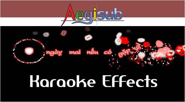 Tổng hợp Effects Aegisub đẹp cùng một số tài nguyên làm Karaoke Effects