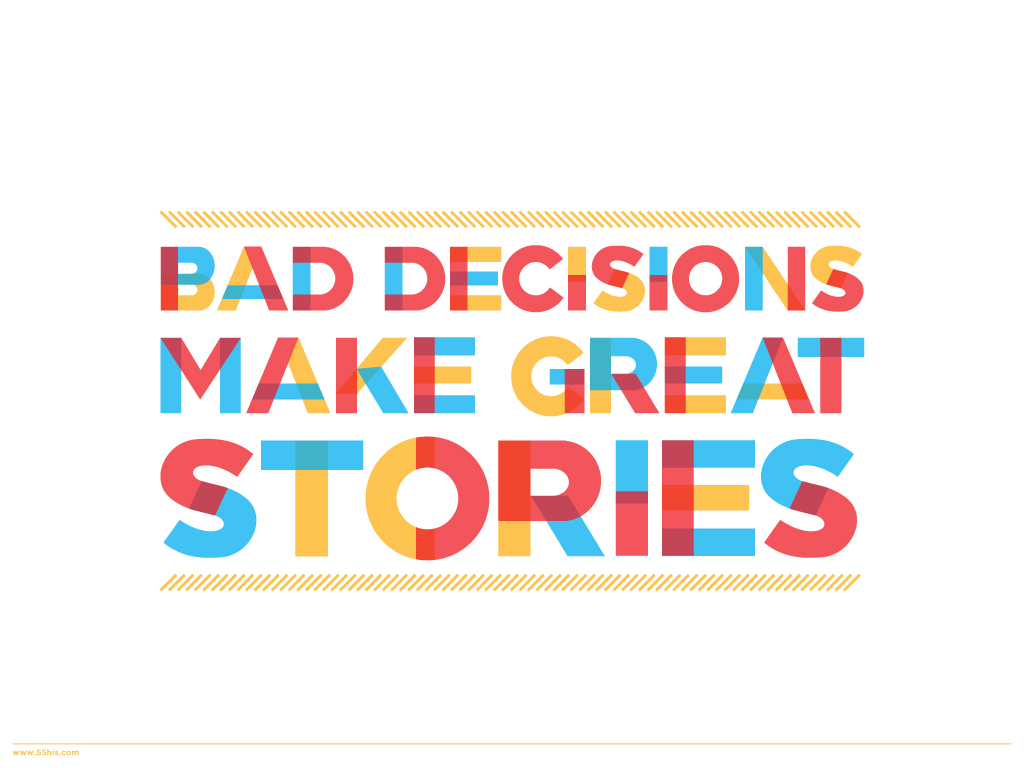 Bad Decisions Make Great Stories Desktop wall paper