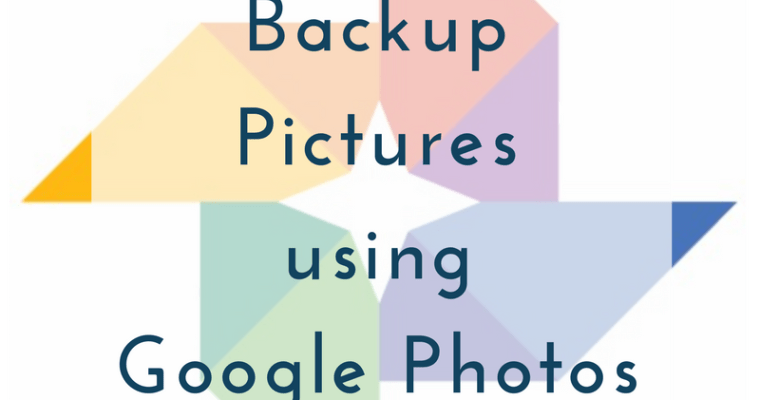 Backup Your Pictures using Google Photos