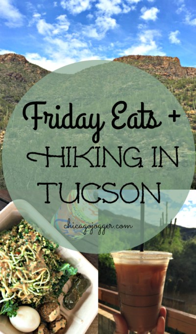 Friday Eats + Hiking in Tucson