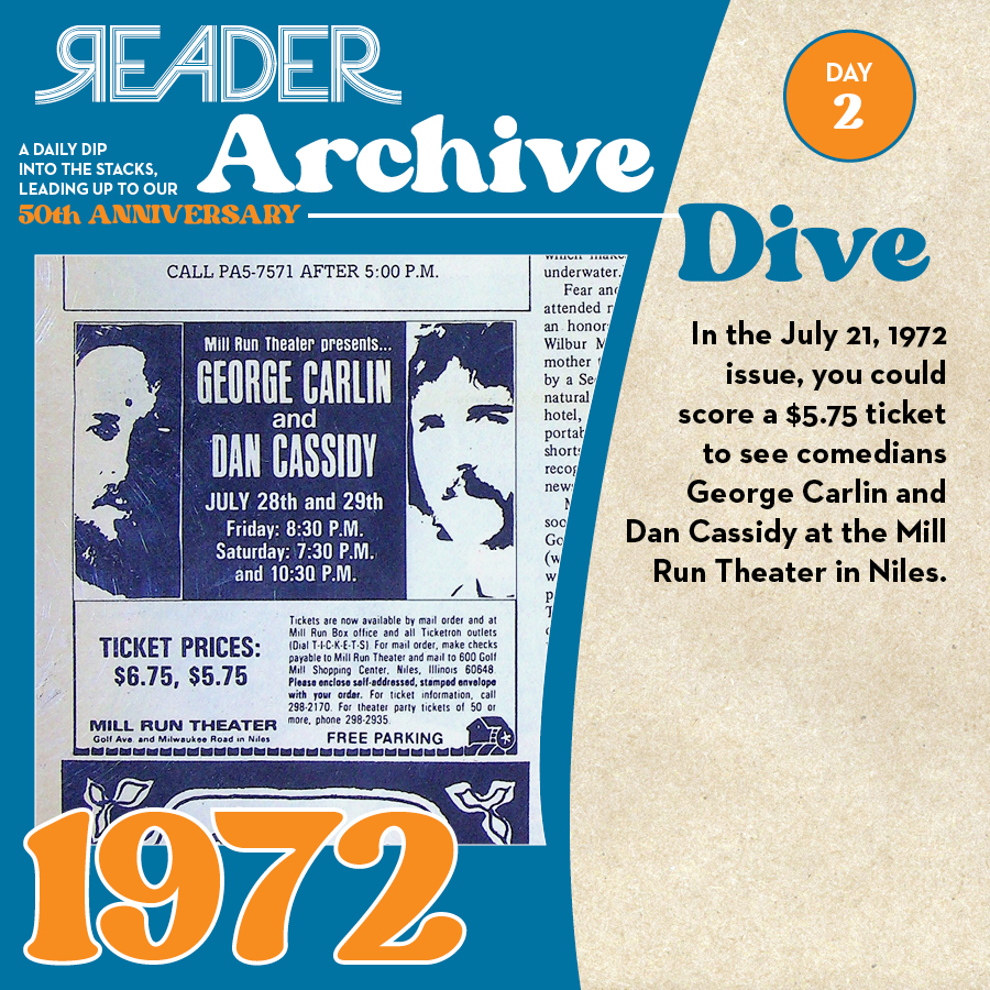 1972: In the July 21, 1972 issue, you could score a $5.75 ticket to see comedians George Carlin and Dan Cassidy at the Mill Run Theater in Niles.