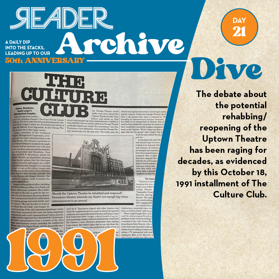 """1991: The debate about the potential rehabbing/reopening of the Uptown Theatre has been raging for decades, as evidenced by this October 18, 1991 installment of """"The Culture Club."""""""