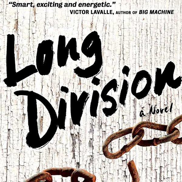 Kiese Laymon's debut novel, Long Division, a Bolden Books title