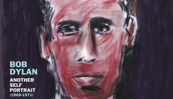 Bob Dylan, <em>Another Self Portrait (1969-1971): The Bootleg Series Vol. 10</em>